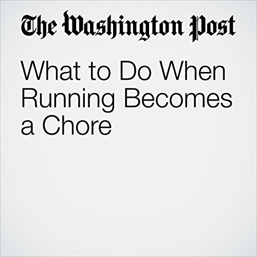 What to Do When Running Becomes a Chore copertina