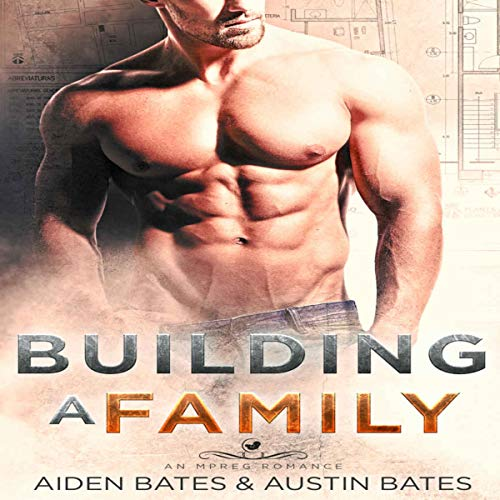 Building a Family: An Mpreg Romance     Frat Boys Baby, Book 2              By:                                                                                                                                 Aiden Bates,                                                                                        Austin Bates                               Narrated by:                                                                                                                                 Danny Céspedes                      Length: 5 hrs and 9 mins     40 ratings     Overall 4.5