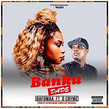 Banku Dade (feat. D Cryme)