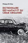 Dictionnaire des mafias et du crime organisé par Di Folco