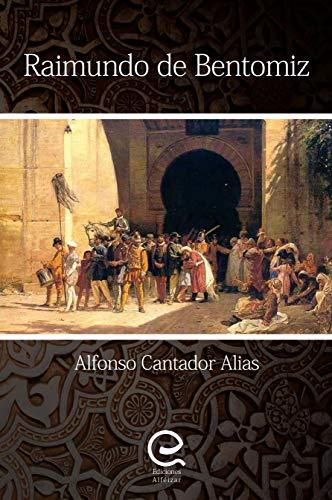 Raimundo de Bentomiz: Una novela histórica sorprendente que narra ...