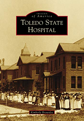 Toledo State Hospital (Images of America)