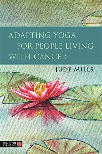 Adapting Yoga for People Living with Cancer (English Edition)