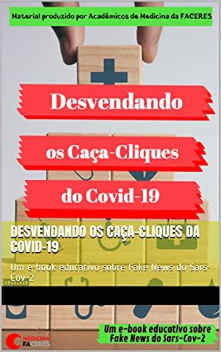 Desvendando os Caça-Cliques da Covid-19: Um e-book educativo sobre Fake News do Sars-Cov-2