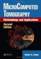 MicroComputed Tomography: Methodology and Applications, Second Edition