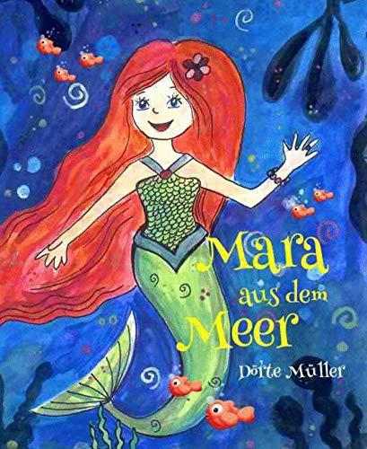 Mara aus dem Meer: Kurzgeschichten und Gedichte rund ums Meer