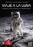 Viaje A La Luna: Curiosidades y hechos fascinantes que aún no conoces