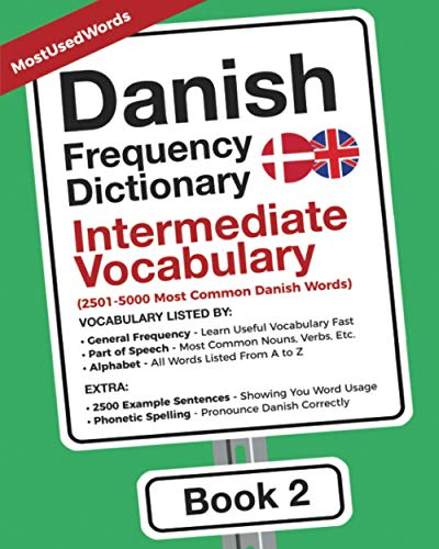 Compare Textbook Prices for Danish Frequency Dictionary - Intermediate Vocabulary: 2501-5000 Most Common Danish Words Learn Danish With the Danish Frequency Dictionaries  ISBN 9789492637543 by MostUsedWords,Jensen, Jonas