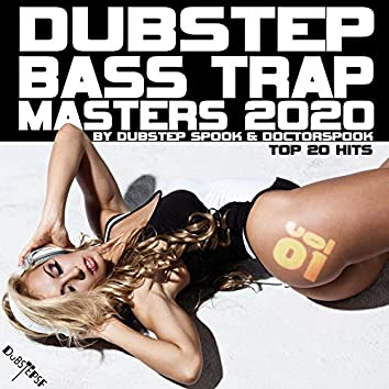 Dubstep Bass Trap Masters: 2020 Top 20 Hits, Vol. 1