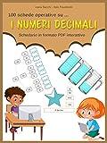 I numeri decimali: Schedario in formato PDF interattivo (100 schede operative su... Vol. 3) (Italian Edition)