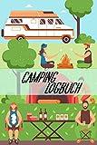 Camping Logbuch: Halte deine Urlaubserinnerungen wach | Ein Reisetagebuch | Ideal für Reisen mit dem Wohnwagen | Ein Camping Tagebuch