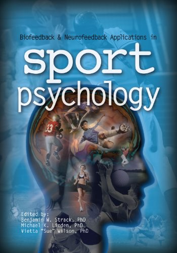 Compare Textbook Prices for Biofeedback & Neurofeedback Applications in Sport Psychology  ISBN 9780984297917 by Benjamin W. Strack,PhD,BCB,Michael K. Linden,PhD,BCN,Vietta Sue Wilson,PhD,BCB,BCN