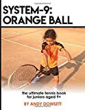 SYSTEM-9: Orange Ball: The Ultimate Tennis Book for juniors aged 9+ - Emma Neppl