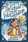 Die Schule der Wunderdinge (1). Hokus Pokus Kerzenständer: Band 1 der magischen Kinderbuchreihe ab 8