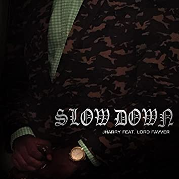 Slow Down (feat. Lord Favver)