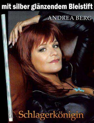 Andrea Berg - Schlagerkönigin Songbuch PVG 18 brandneue Titel der erfolgreichen Künstlerin (arrangiert für Klavier - Akkordeon -Keyboard - Gitarre - Gesang) mit silber-metallic glänzendem Bleistift [Musiknoten]