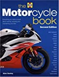 The Motorcycle Book: Everything you need to know about owning, enjoying and maintaining your bike