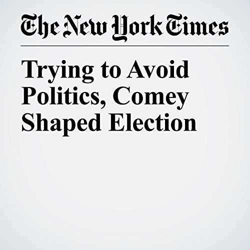 Trying to Avoid Politics, Comey Shaped Election audiobook cover art