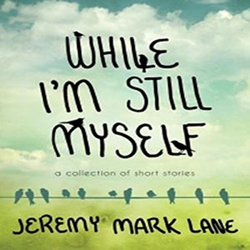 While I'm Still Myself audiobook cover art