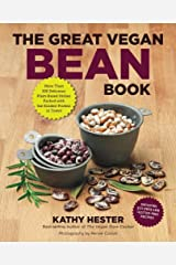 The Great Vegan Bean Book: More than 100 Delicious Plant-Based Dishes Packed with the Kindest Protein in Town! - Includes Soy-Free and Gluten-Free Recipes! (Great Vegan Book) - June, 2013 Paperback