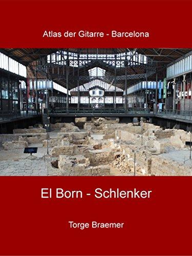 El Born - Schlenker (Atlas der Gitarre - Barcelona 4) (German Edition)