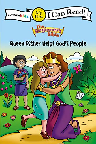 The Beginner's Bible Queen Esther Helps God's People: Formerly titled Esther and the King, My First (I Can Read! / The B