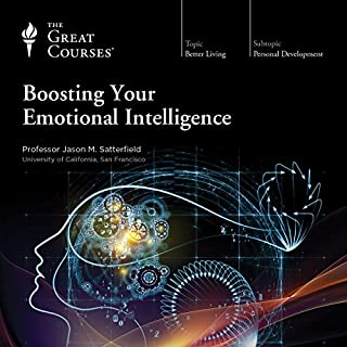 Boosting Your Emotional Intelligence                   Written by:                                                                                                                                 Jason M. Satterfield,                                                                                        The Great Courses                               Narrated by:                                                                                                                                 Jason M. Satterfield                      Length: 12 hrs and 40 mins     4 ratings     Overall 3.3