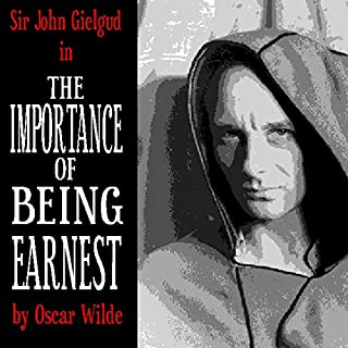 The Importance of Being Earnest (Dramatised)                   By:                                                                                                                                 Oscar Wilde                               Narrated by:                                                                                                                                 John Gielgud                      Length: 1 hr and 41 mins     7 ratings     Overall 4.1