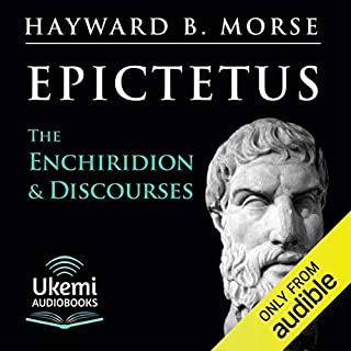 The Enchiridion & Discourses                   By:                                                                                                                                 Epictetus                               Narrated by:                                                                                                                                 Haward B. Morse                      Length: 13 hrs and 16 mins     224 ratings     Overall 4.7
