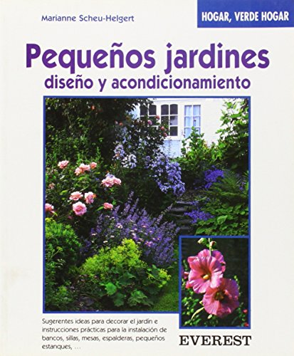 Pequeños jardines, diseño y acondicionamiento (Hogar, verde hogar)