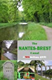 The Nantes-Brest Canal, a Brittany Guide (Red Dog Guides)