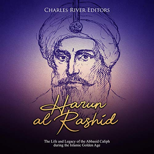 Harun al-Rashid: The Life and Legacy of the Abbasid Caliph During the Islamic Golden Age                   By:                                                                                                                                 Charles River Editors                               Narrated by:                                                                                                                                 Bill Hare                      Length: 1 hr and 52 mins     Not rated yet     Overall 0.0