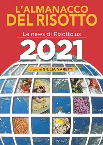 L'ALMANACCO DEL RISOTTO 2021: Le migliori news di Risotto.us per il 2020