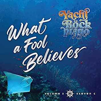 Yacht Rock Piano What a Fool Believes Volume 3