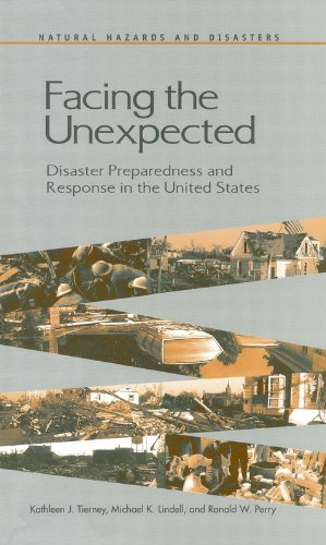 Facing the Unexpected: Disaster Preparedness and Response in the United States (Natural Hazards and Disasters: Reducing