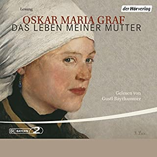 Das Leben meiner Mutter                   By:                                                                                                                                 Oskar Maria Graf                               Narrated by:                                                                                                                                 Gustl Bayrhammer                      Length: 5 hrs and 4 mins     Not rated yet     Overall 0.0