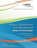 Product Development and Management Body of Knowledge: A Guidebook for Training and Certification, Second Edition