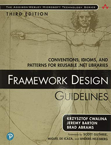 FRAMEWORK DESIGN GUIDELINES 3/: Conventions, Idioms, and Patterns for Reusable .Net Libraries (Paperback) (Addison-Wesley Microsoft Technology)