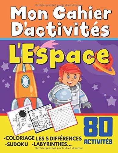 Mon Cahier d'activités: L'Espace Livre D'activités Pour enfants Avec 80 Activités Coloriage,Labyrinthes,Sudoko,Addition et soustraction,tracé,les ... Et S'amause Cadeau filles et garçons. PDF Books