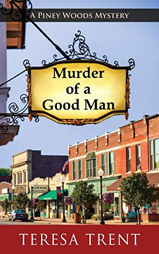 Image of Murder of a Good Man (Piney Woods Mystery)