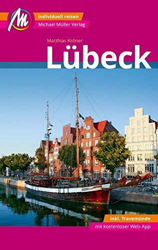 Lübeck MM-City inkl. Travemünde Reiseführer Michael Müller Verlag: Individuell reisen mit vielen praktischen Tipps und Web-App mmtravel.com