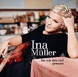 Songtexte von Ina Müller - Das wär dein Lied gewesen