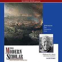 The Modern Scholar: Jerusalem: The Contested City