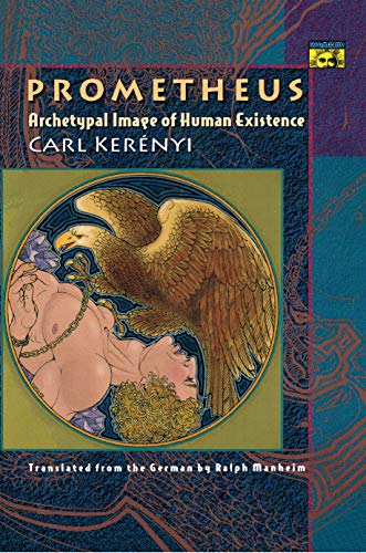 Prometheus: Archetypal Image of Human Existence (Mythos: The Princeton/Bollingen Series in World Mythology Book 65) (English Edition)