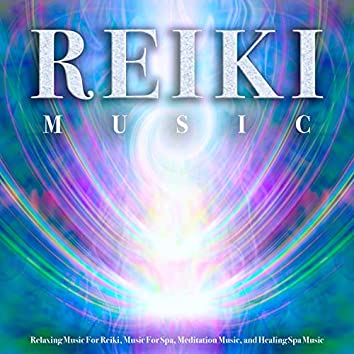 Reiki Music: Relaxing Music For Reiki, Music For Spa, Meditation Music, and Healing Spa Music