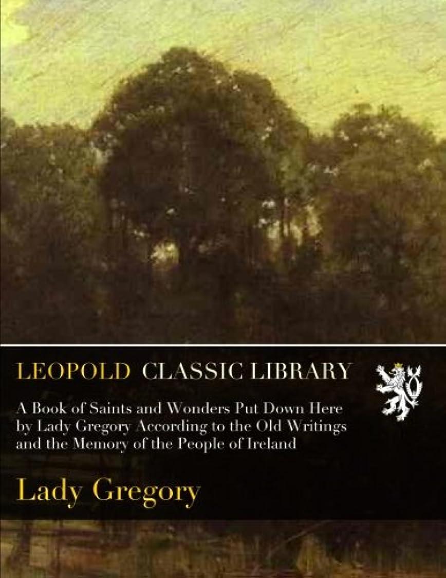 モロニックケージマイクロプロセッサA Book of Saints and Wonders Put Down Here by Lady Gregory According to the Old Writings and the Memory of the People of Ireland
