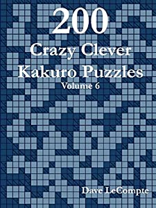 200 Crazy Clever Kakuro Puzzles - Volume 6
