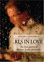 RLS in Love: The Love Poetry of Robert Louis Stevenson (Non-Fiction) by Stuart Campbell (2009) Hardcover