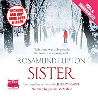 Sister                   By:                                                                                                                                 Rosamund Lupton                               Narrated by:                                                                                                                                 Juanita Mahon                      Length: 12 hrs and 36 mins     690 ratings     Overall 3.9
