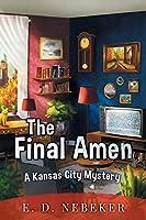 The Final Amen: A Kansas City Mystery